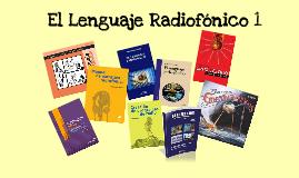 05 El Lenguaje Radiofónico I