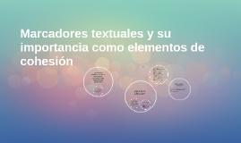 Marcadores textuales y su importancia como elementos de cohe