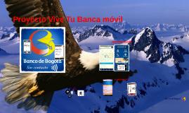 Proyecto Vive Tu banca movil