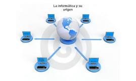Copy of ORIGEN DE LA INFORMATICA