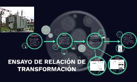 ENSAYO DE relación DE TRANSFORMACION