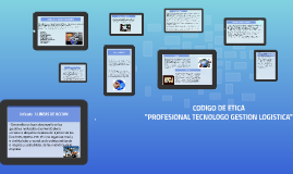 """Copy of CODIGO DE ETICA """"PROFESIONAL GESTION LOGISTICA"""