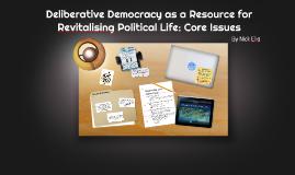Deliberative Democracy as a Resource for Revitalising Politi