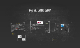 Big vs. Little GAAP