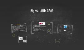 Big vs. Little GAAP