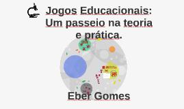 Jogos Educacionais: Um passeio na teoria e prática