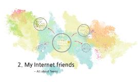 2 My Internet friends