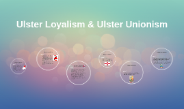 Ulster Loyalism & Ulster Unionism