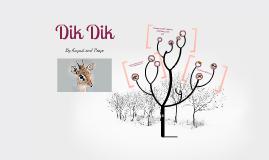The Dik Dik