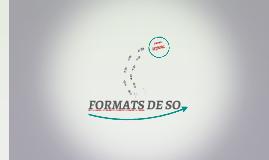 FORMATS DE SO