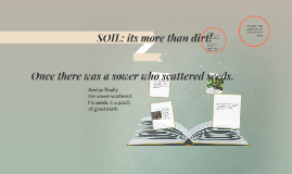 Copy of SOIL: its more than dirt!