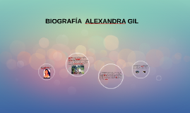 BIOGRAFÍA DE ALEXANDRA GIL