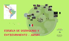 ESCUELA DE DISCIPULADO Y ENTRENAMIENTO - JUCUM