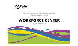 Workforce Center Overview