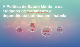 A Política de Saúde Mental e os cuidados no tratamento a dep