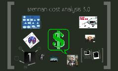 Brennan Cost Analysis 3.0