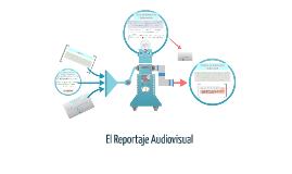 Copy of El Reportaje Audiovisual