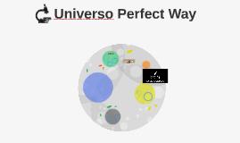 Universo Perfect Way