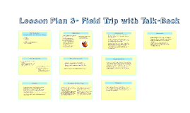 Lesson Plan 3- Field Trip with Talk-Back