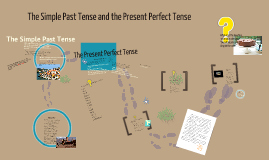 Copy of Simple past and present perfect verb tenses