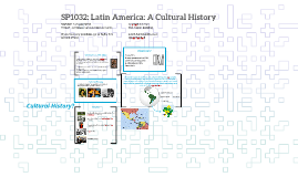 Lecture 1 SP1536: Latin America: A Cultural History
