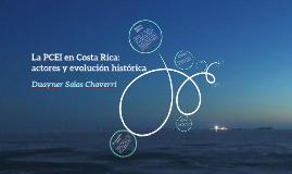 La PCEI en Costa Rica: actores y evolución histórica