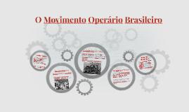 O Movimento Operário Brasileiro