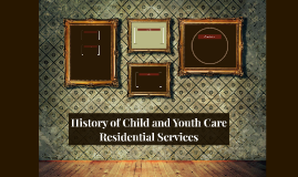 History of Child and Youth Care