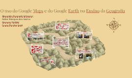 Copy of O uso do Google Maps e do Google Earth no Ensino da Geografi