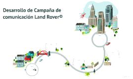 Desarrollo de Campaña de comunicación Land Rover®