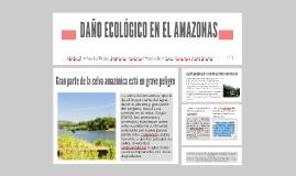 DAÑO ECOLOGICO EN EL AMAZONAS