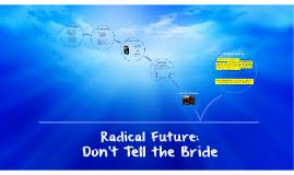 Radical Future: