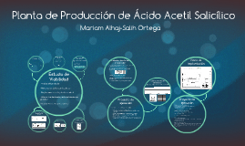 Planta de Producción de Ácido Acetil Salicílico.