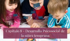 8º Capítulo - Desarrollo Psicosocial de la niñez temprana