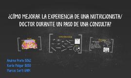 ¿CÓMO MEJORAR LA EXPERIENCIA DE UNA NUTRICIONISTA/DOCTOR DUR