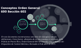 Conceptos Orden General 600 Sección 602