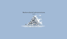 Copy of Realismo Social Latinoamericano