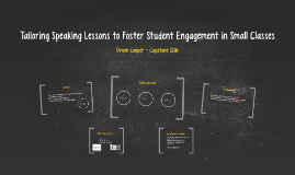 Tailoring Speaking Lessons to Foster Student Engagement in S
