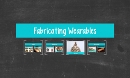 Fabricating Wearables