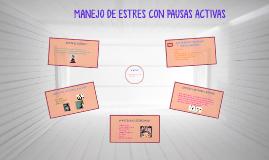 Copy of MANEJO DE ESTRES CON PAUSAS ACTIVAS