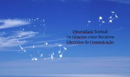 Copy of Diversidade Textual: Os Gêneros como Recursos Literários da