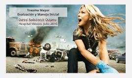 Trauma Mayor: Evaluación y Manejo Inicial