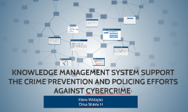 KNOWLEDGE MANAGEMENT SYSTEM SUPPORT THE CRIME PREVENTION AND