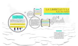 Copy of LA LIBERTAD Y LA IGUALDAD