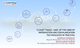 """CLOUD"" TOOLS – ONE  OF THE USES OF INFORMATION AND COMMUNICATION TECHNOLOGIES IN TEACHING"