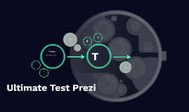 Ultimate Test Prezi