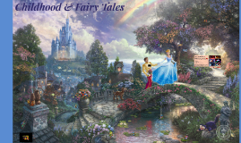 Childhood & Fairy Tales