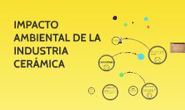 IMPACTO AMBIENTAL DE LA INDUSTRIA CERÁMICA