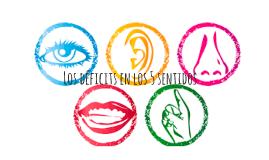 Los déficits en los 5 sentidos