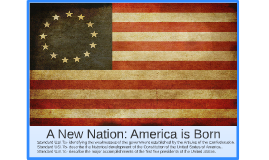 A New Nation: America is Born
